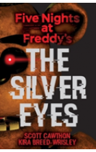 book cover for  Five Nights at Freddy's - The Silver Eyes   Cawthon Scott, ISBN:  9781338134377