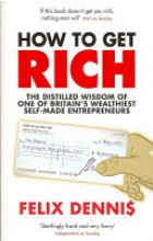 book cover for  How to Get Rich   Dennis Felix, ISBN:  9780091921668