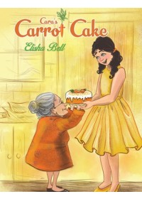 book cover for  Cara's Carrot Cake   Bell Elisha, ISBN:  9781788236072